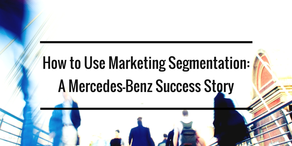 Marketing Segmentation and Mercedes-Benz
