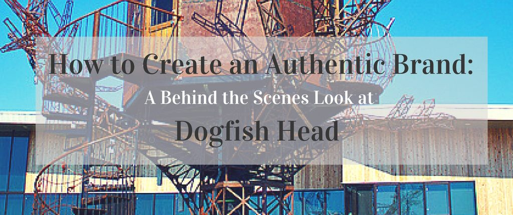 Create an Authentic Brand Dogfish Head